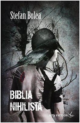 Biblia nihilistă, de Ștefan Bolea