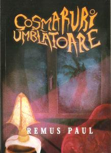 Coșmaruri umblătoare de Remus Paul
