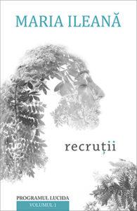 maria-ileana-recrutii_vol_1