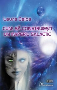 laura-ceica-cum-sa-construiesti-un-imperiu-galactic