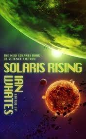 Solaris Rising The New Solaris Book of Science Fiction